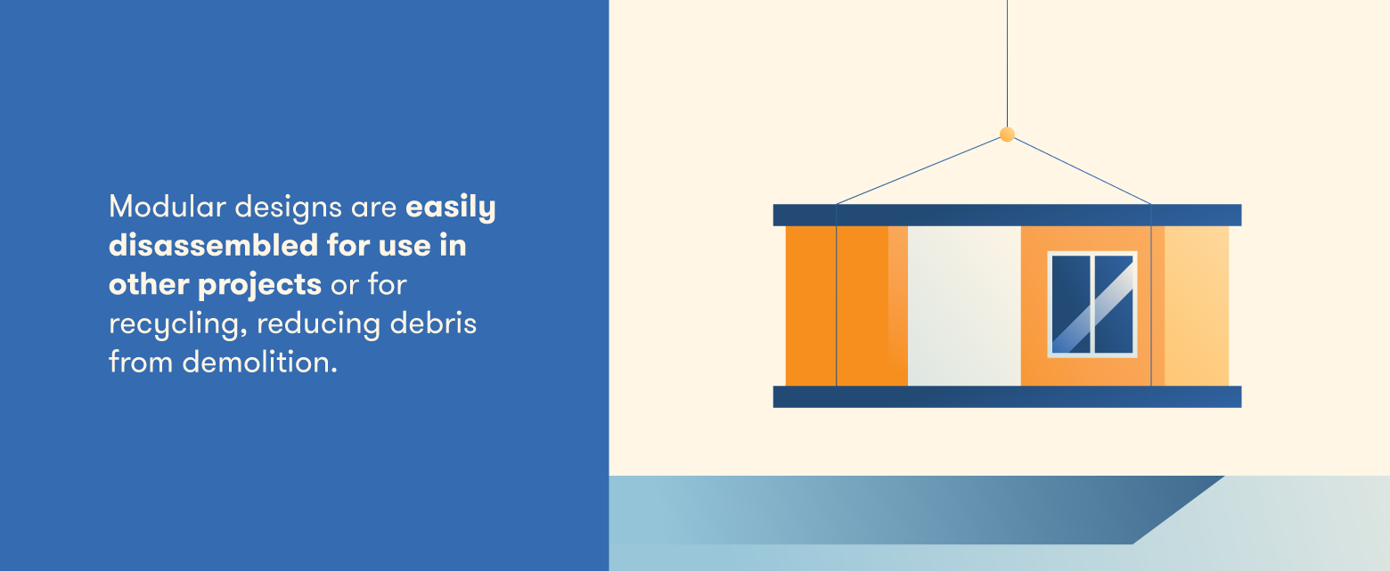 Modular buildings can be disassembled and reused.