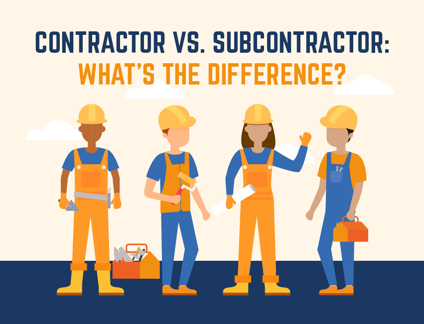 Contractor vs. Subcontractor: What Are The Key Differences?