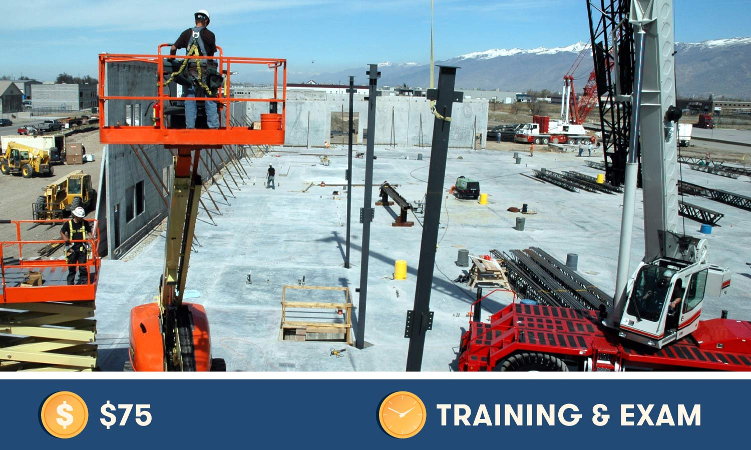 Aerial Lift Training costs $75 and training and exam time varies