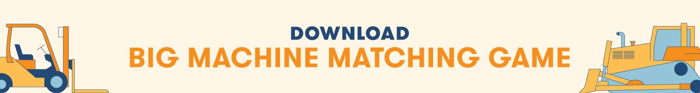 Download Big Machine Matching Game Printable