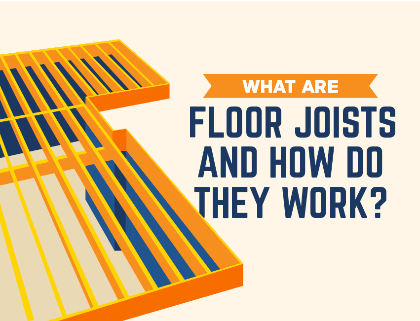 What Are Floor Joists and How Do They Work?