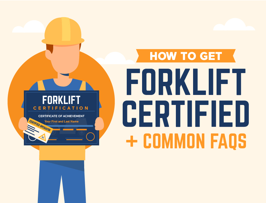 How To Get Forklift Certified + Common FAQs