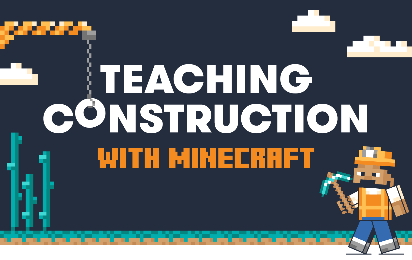 Teaching Construction With Minecraft
